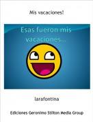 larafontina - Mis vacaciones!