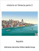 Aquatia - misterio en Venecia parte 2