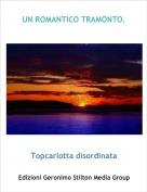 Topcarlotta disordinata - UN ROMANTICO TRAMONTO.