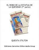 QUESITA STILTON - EL ROBO DE LA ESTATUA DE LA QUESIDAD (7ª parte)