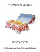 QUESITA STILTON - EL COFRE DE LAS HADAS