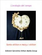 Sonia stilton e mary.c stilton - L'orologio del tempo