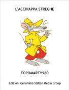 TOPOMARTY980 - L'ACCHIAPPA STREGHE