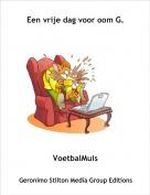 VoetbalMuis - Een vrije dag voor oom G.