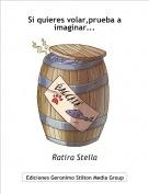 Ratira Stella - Si quieres volar,prueba a imaginar...