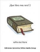 sofia escritora - ¿Que libro mas raro? 2