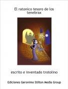 escrito e inventado trotolino - El ratonico tesoro de los tenebrax