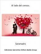 Saramadro - Al lado del cerezo.