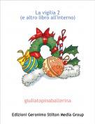 giuliatopinaballerina - La vigilia 2(e altro libro all'interno)