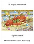 Topina Amelia - Un magifico carnevale