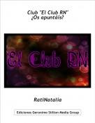 """RatiNatalia - Club """"El Club RN""""¿Os apuntáis?"""