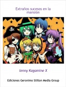 lenny Kagamine X - Extraños sucesos en la mansión