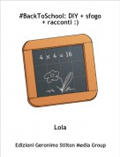Lola - #BackToSchool: DIY + sfogo + racconti :)