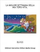 ELI123 - LA MIGLIOR SETTIMANA DELLA MIA TOPO-VITA.