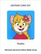 TRIARIA - ADIVINAR COMO SOY