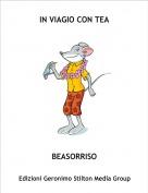 BEASORRISO - IN VIAGIO CON TEA
