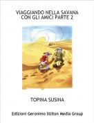 TOPINA SUSINA - VIAGGIANDO NELLA SAVANA CON GLI AMICI PARTE 2