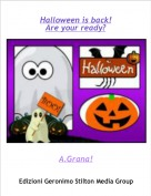 A.Grana! - Halloween is back!Are your ready?