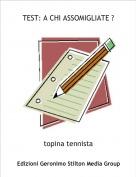 topina tennista - TEST: A CHI ASSOMIGLIATE ?