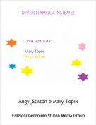Angy_Stilton e Mary Topix - DIVERTIAMOCI INSIEME!