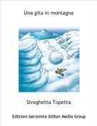 Streghetta Topetta - Una gita in montagna