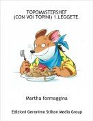Martha formaggina - TOPOMASTERSHEF(CON VOI TOPINI) 1.LEGGETE.