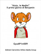 """GyudiP1ni009 - """"Aiuto, le Medie!""""Il primo giorno di Benjamin"""
