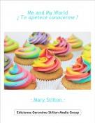 · Mary Stilton · - Me and My World¿ Te apetece conocerme ?