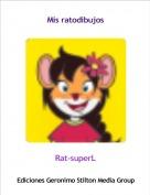Rat-superL - Mis ratodibujos