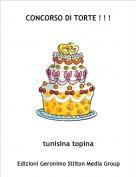 tunisina topina - CONCORSO DI TORTE ! ! !