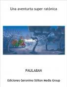 PAULA8AN - Una aventurta super ratónica