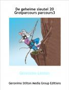Geronimo-Lenton - De geheime sleutel 20 Grotparcours parcours3