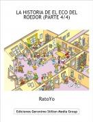RatoYo - LA HISTORIA DE EL ECO DEL ROEDOR (PARTE 4/4)