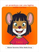 T.M.S.! - un avventura con una topina molto curiosa
