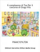 FRANCYSTILTON - Il compleanno di Tea Per il concorso di Giugy-Vilu