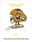 Naroita - El detective quesito presentación