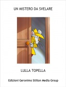 LULLA TOPELLA - UN MISTERO DA SVELARE