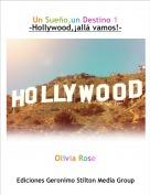 Olivia Rose - Un Sueño,un Destino 1-Hollywood,¡allá vamos!-