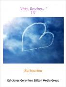 """Ratimarina - """"Vida, Destino...""""¨{1}¨"""