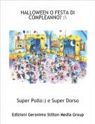 Super Pollo:) e Super Dorso - HALLOWEEN O FESTA DI COMPLEANNO? :\