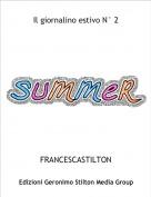 FRANCESCASTILTON - Il giornalino estivo N° 2