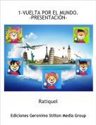 Ratiquel - 1-VUELTA POR EL MUNDO.-PRESENTACIÓN-