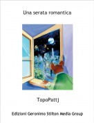 TopoPattj - Una serata romantica