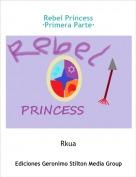 Rkua - Rebel Princess·Primera Parte·