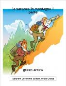 green arrow - la vacanza in montagna 1 parte