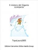 TopoLaura2005 - Il mistero del Gigante scomparso