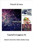 TopellaFormaggiosa 96 - Fiocchi di neve