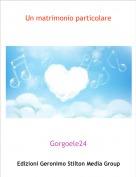 Gorgoele24 - Un matrimonio particolare