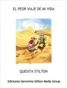 QUESITA STILTON - EL PEOR VIAJE DE MI VIDA
