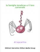 di topcarlins - la famiglia tenebrax e il loro carnevale